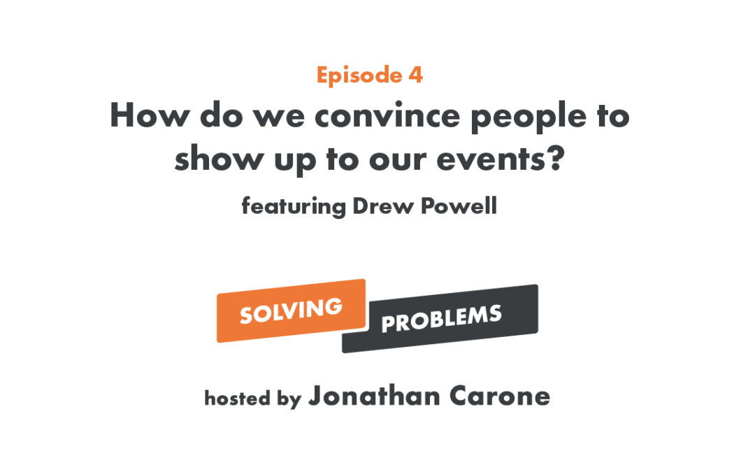 How do we convince people to show up to our events?