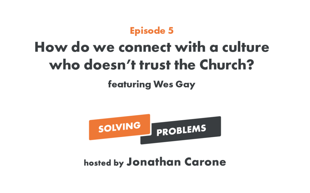 How do we connect with a culture who doesn't trust the Church?