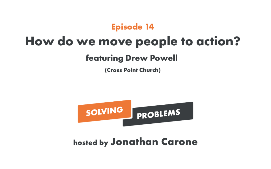 How do we move people to action?